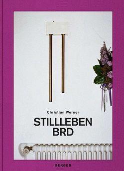 Christian Werner – Stillleben BRD von Deiss,  Amely