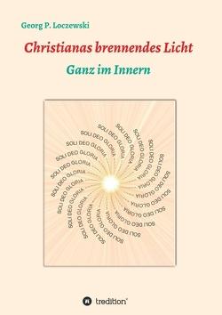 Christianas brennendes Licht von Loczewski,  Georg P