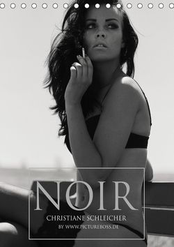 Christiane Schleicher Noir (Tischkalender 2021 DIN A5 hoch) von Esch / www.pictureboss.de,  Jens