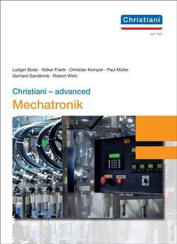 Christiani – advanced Mechatronik von Bode,  Ludger, Frank,  Volker, Kemper,  Christian, Mueller,  Paul, Sandbrink,  Gerhard, Wirtz,  Robert