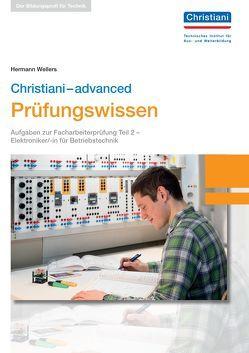 Christiani-advanced Prüfungswissen El. Betriebstechnik von Wellers,  Hermann