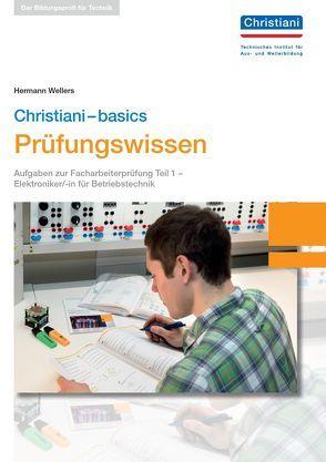 Christiani-basics Prüfungswissen El. Betriebstechnik von Wellers,  Hermann