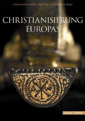Christianisierung Europas von Heinrich-Tamaska,  Orsolya, Krohn,  Niklot, Ristow,  Sebastian