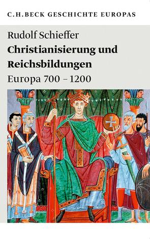 Christianisierung und Reichsbildungen von Schieffer,  Rudolf
