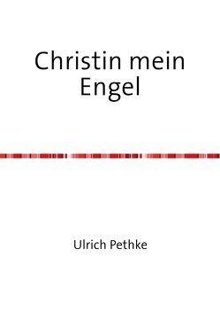 Christin mein Engel von Pethke,  Ulrich