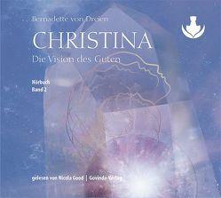 Christina, Band 2: Die Vision des Guten (mp3-CDs) von Good,  Nicola, von Dreien,  Bernadette