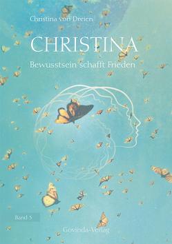 Christina, Band 3: Bewusstsein schafft Frieden von von Dreien,  Christina
