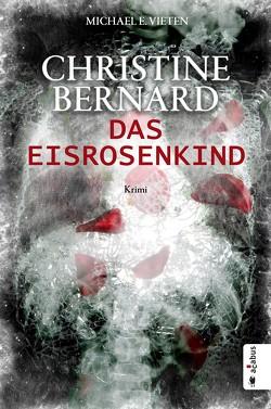 Christine Bernard. Das Eisrosenkind von Vieten,  Michael E.