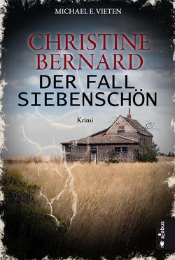 Christine Bernard. Der Fall Siebenschön von Vieten,  Michael E.