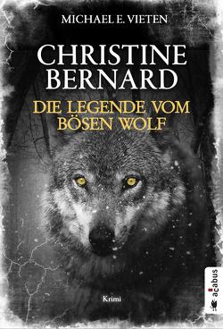 Christine Bernard. Die Legende vom bösen Wolf von Vieten,  Michael E.