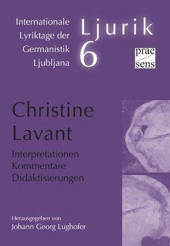 Christine Lavant. Interpretationen – Kommentare – Didaktisierungen von Lughofer,  Johann Georg