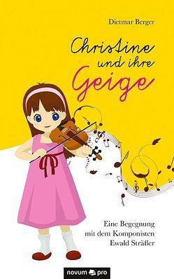 Christine und ihre Geige von Berger,  Dietmar