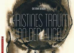 Christines Traum von der Kugel von Berger,  Dietmar