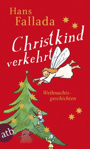 Christkind verkehrt von Caspar,  Günter, Fallada,  Hans