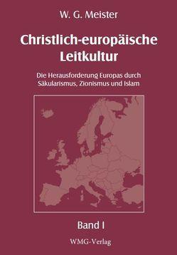 Christlich-europäische Leitkultur. Die Herausforderung Europas duch Säkularismus, Zionismus und Islam von Gedeon,  Wolfgang