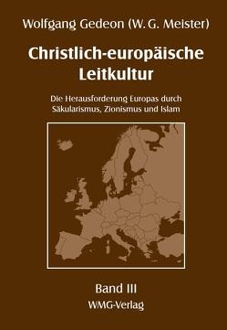 Christlich-europäische Leitkultur. Die Herausforderung Europas durch Säkularismus, Zionismus und Islam von Gedeon,  Wolfgang