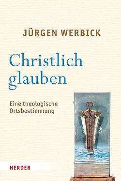 Christlich glauben von Werbick,  Jürgen