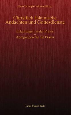 Christlich-Islamische Andachten und Gottesdienste von Goßmann,  Hans Christoph