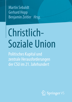 Christlich-Soziale Union von Höpp,  Gerhard, Sebaldt,  Martin, Zeitler,  Benjamin