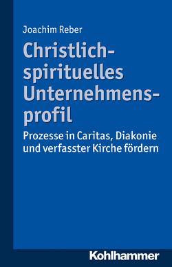 Christlich-spirituelles Unternehmensprofil von Reber,  Joachim