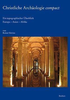 Christliche Archäologie compact von Sörries,  Reiner