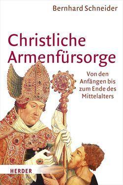 Christliche Armenfürsorge von Schneider,  Bernhard