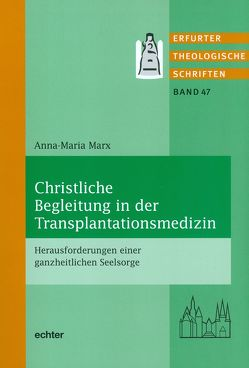 Christliche Begleitung in der Transplantationsmedizin von Marx,  Anna-Maria