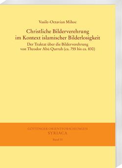 Christliche Bilderverehrung im Kontext islamischer Bilderlosigkeit von Mihoc,  Vasile-Octavian