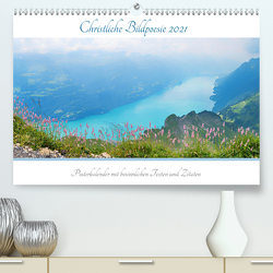 Christliche Bildpoesie 2021 (Premium, hochwertiger DIN A2 Wandkalender 2021, Kunstdruck in Hochglanz) von SusaZoom