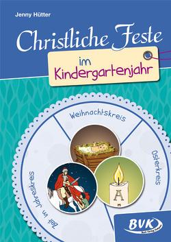 Christliche Feste im Kindergartenjahr von Hütter,  Jenny