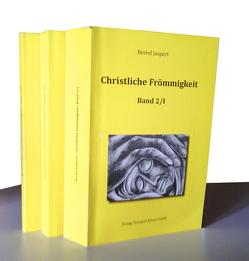 Christliche Frömmigkeit, Band 2 / Teil I-III von Jaspert,  Bernd