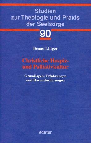 Christliche Hospiz- und Palliativkultur von Littger,  Benno