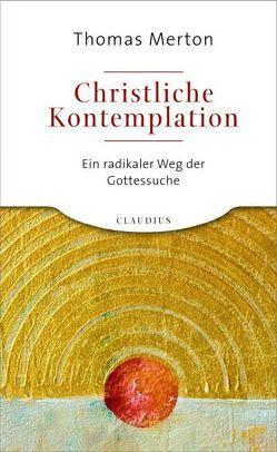 Christliche Kontemplation von Merton,  Thomas
