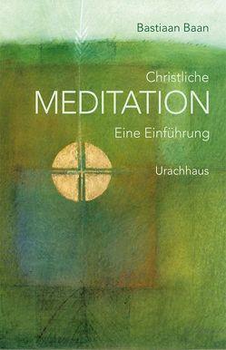 Christliche Meditation von Baan,  Bastiaan, Schaefer,  Conrad