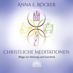 Christliche Meditationen von Röcker,  Anna