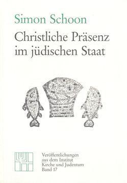 Christliche Präsenz im jüdischen Staat von Kamp,  Hans J van der, Osten-Sacken,  Peter von der, Schoon,  Simon