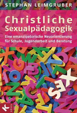 Christliche Sexualpädagogik von Leimgruber,  Stephan