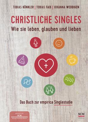 Christliche Singles von Faix,  Tobias, Künkler,  Tobias, Weddigen,  Johanna