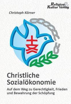 Christliche Sozialökonomie von Körner,  Christoph