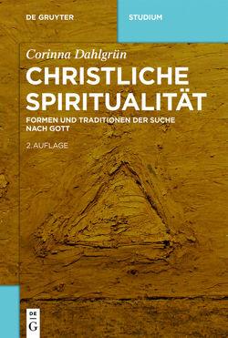 Christliche Spiritualität von Dahlgrün,  Corinna, Mödl,  Ludwig
