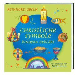 Christliche Symbole Kindern erklärt von Abeln,  Reinhard, Hula,  Tizia