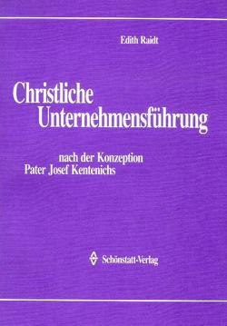 Christliche Unternehmensführung von Raidt,  Edith