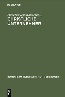 Christliche Unternehmer von Schinzinger,  Francesca