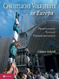 Christliche Volksfeste in Europa von Schenk,  Günter