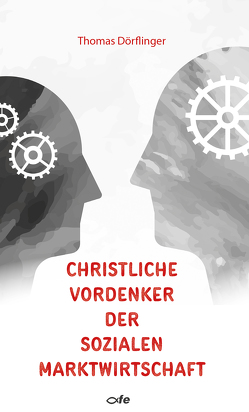 Christliche Vordenker der sozialen Marktwirtschaft von Dörflinger,  Thomas