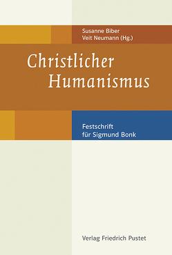 Christlicher Humanismus von Biber,  Susanne, Neumann,  Veit