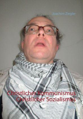 Christlicher Kommunismus  Christlicher Sozialismus von Ziegler,  Joachim