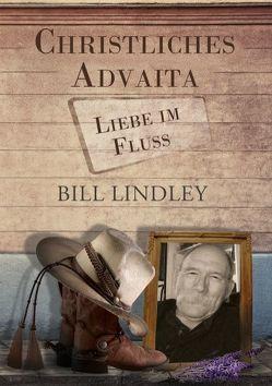Christliches Advaita – Liebe im Fluss von Lindley,  Bill