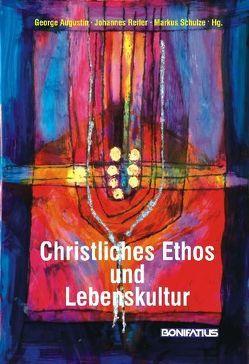 Christliches Ethos und Lebenskultur von Augustin,  George, Reiter,  Johannes, Schulze,  Markus