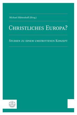 Christliches Europa? von Hüttenhoff,  Michael